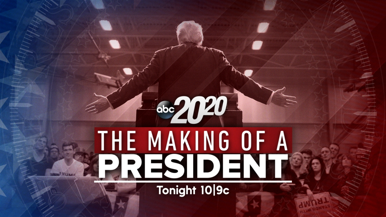 The Making of a President airs on 20/20 tonight at 10/9 c on ABC7.